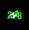 soccer ball and new year numbers 2018 vector image