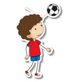 sticker template with a boy playing football vector image