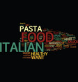 the italian food diet text background word cloud vector image vector image