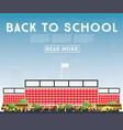 back to school banner with school bus building vector image vector image