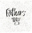 happy father s day design background lettering vector image vector image