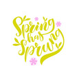 spring has sprung brush lettering vector image