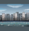 water pollution in urban town vector image vector image
