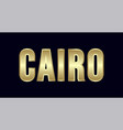 cairo city typography design greetings for vector image vector image