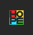hope word lettering multicolored motivational vector image vector image