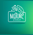 nature product organic green leaves emblem vector image vector image