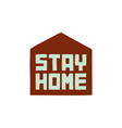 stay at home lettering text under house roof vector image