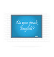 do you speak english text on chalkboard vector image