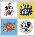 lets go lettering vector image vector image