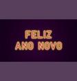 neon festive inscription for portuguese new year vector image