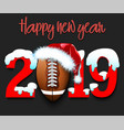 new year numbers 2019 and football ball vector image vector image
