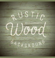 background wood rustic green dark vector image vector image