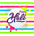 handwritten lettering of happy holi on striped vector image vector image