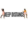 keep distance hand drawn girls vector image
