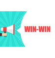 male hand holding megaphone with win-win speech vector image vector image