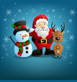 santa claus snowman and reindeer vector image vector image