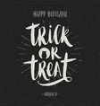 Trick or treat - hand drawn calligraphy vector image vector image