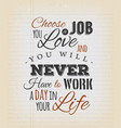 choose a job you love quote vector image