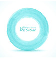 Hand drawn watercolor blue - green light circle de vector image
