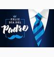 feliz dia del padre mens suit blue tie mustache vector image