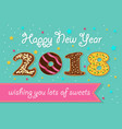 happy new year 2018 chocolate donuts numerals vector image vector image
