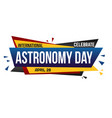 international astronomy day banner design vector image vector image