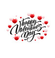 lettering happy valentines day greeting card vector image vector image