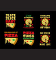 pizza quote and saying good for print vector image vector image