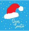 santa claus red hat with text dear santa vector image vector image