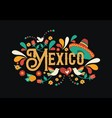 mexico quote greeting card for mexican holiday vector image vector image