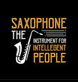 saxophone quote and saying good for print design vector image