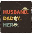 husband daddy hero t-shirt retro colors design vector image vector image