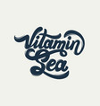 vitamin sea quote typographical background vector image vector image