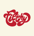 filthy handwritten lettering made in 90s style vector image vector image