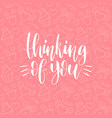 hand lettering phrase thinking of you vector image