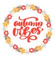 autumn vibes calligraphy lettering text in frame vector image