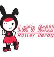 Roller Derby - Lets Roll vector image vector image