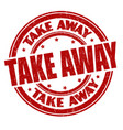 take away sign or stamp vector image vector image