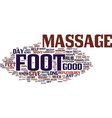 the joy of the foot massage text background word vector image