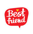 best friend lettering vector image