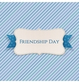 Friendship Day festive Label with Ribbon vector image vector image