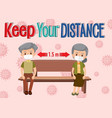 keep your distance or social distancing with old vector image vector image
