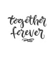 lettering with phrase together forever vector image