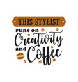 coffee quote and sayinggood for print design vector image