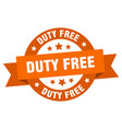 duty free ribbon duty free round orange sign duty vector image vector image