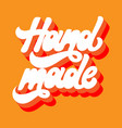 hand made hand drawn lettering isolated vector image