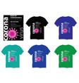 tshirt-design-with-corona-virus-and-writings vector image