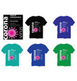tshirt-design-with-coronavirus-and-writings vector image
