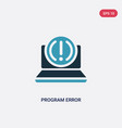 two color program error icon from programming vector image vector image