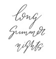 long summer nights hand drawn lettering vector image vector image